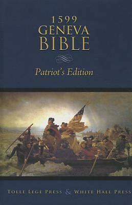 1599 Geneva Bible: Patriot's Edition by Reformers