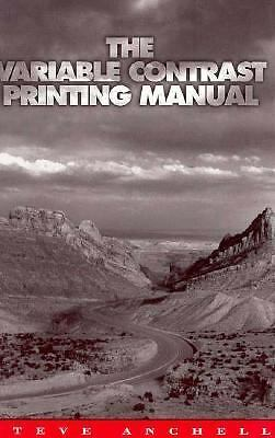 The Variable Contrast Printing Manual, Anchell, Steve, Good Book