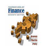 Foundations of Finance (7th Edition), Petty, J. William, Martin, John D., Keown,