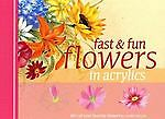 Fast & Fun Flowers in Acrylics, Laure Paillex, Good Book