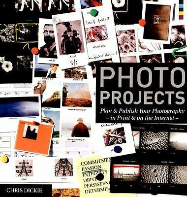 Photo Projects: Plan & Publish Your Photography - In Print & on the Internet by