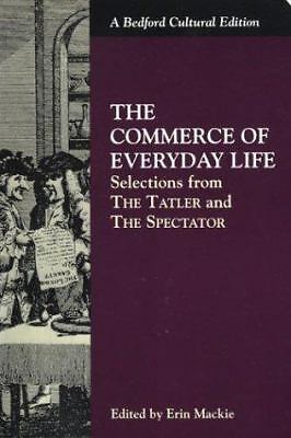 The Commerce of Everyday Life: Selections from The Tatler and The Spectator (Be