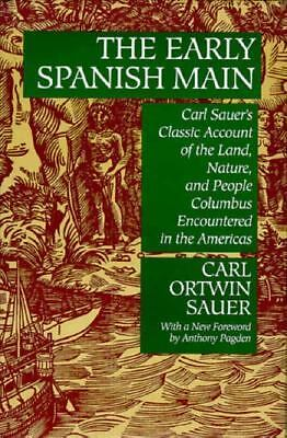 The Early Spanish Main, Sauer, Carl Ortwin, Very Good Book