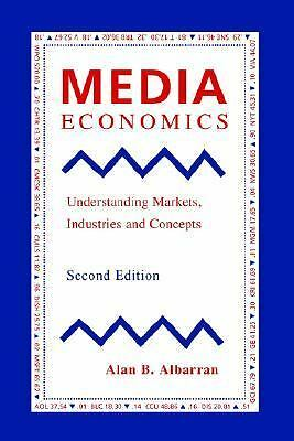 Media Economics: Understanding Markets, Industries and Concepts, Albarran, Alan