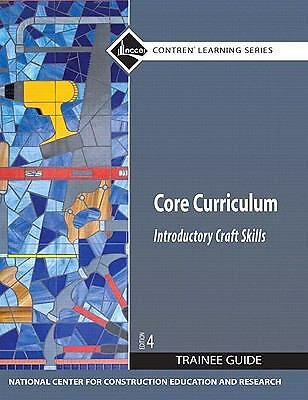 Core Curriculum Trainee Guide, Paperback, 2009 (4th Edition), NCCER, Good Book