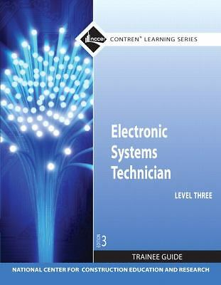 Electronic Systems Technician Level 3 Trainee Guide, Paperback (3rd Edition) (Co