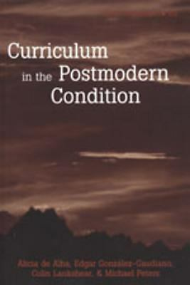 Curriculum in the Postmodern Condition (Counterpoints: Studies in the Postmode..