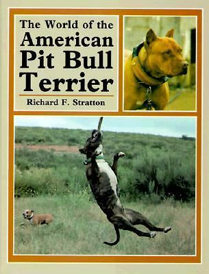 The World of the American Pit Bull Terrier by Stratton, Richard F.