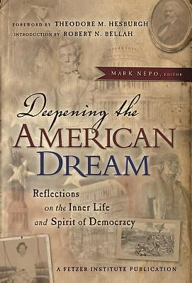 Deepening the American Dream: Reflections on the Inner Life and Spirit of Democr