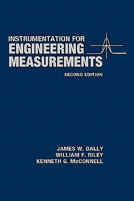 Instrumentation for Engineering Measurements, McConnell, Kenneth G., Riley, Will