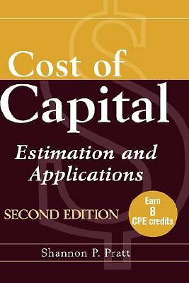 Cost of Capital: Estimation and Applications, Pratt, Shannon P., Good Book