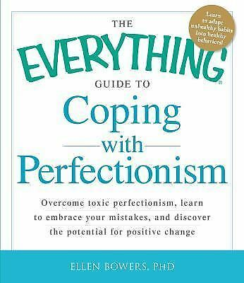 The Everything Guide to Coping with Perfectionism: Overcome Toxic Perfectionism,