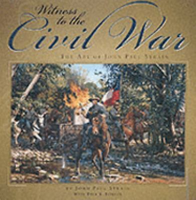 Witness To The Civil War: The Art Of John Paul Strain, Strain, John Paul, Good B