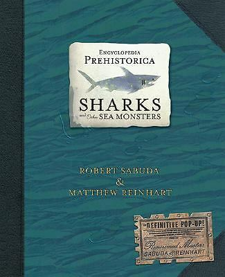Encyclopedia Prehistorica: Sharks and Other Sea Monsters Robert Sabuda, Matthew