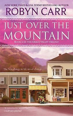 Just Over the Mountain (Grace Valley Trilogy), Robyn Carr, Good Condition, Book