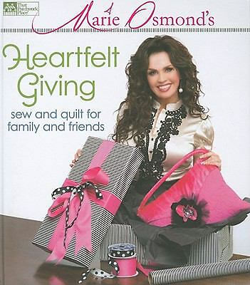 Marie Osmond's Heartfelt Giving: Sew and Quilt for Family and Friends, Marie Osm