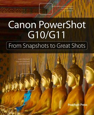 Canon PowerShot G10 / G11: From Snapshots to Great Shots, Carlson, Jeff, Good Bo