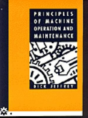 Principles of Machine Operation and Maintenance, Dick Jeffrey, Good Book