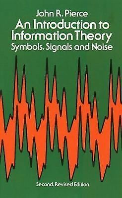 An Introduction to Information Theory: Symbols, Signals and Noise (Dover Books