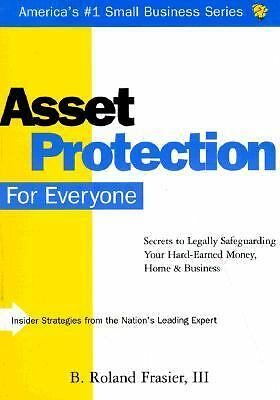 Asset Protection for Everyone: Secrets to Legally Safeguarding Your Hard-Earned