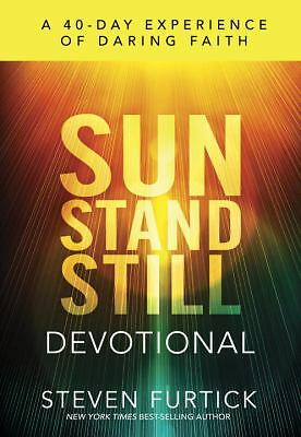 Sun Stand Still Devotional: A Forty-Day Experience to Activate Your Faith, Furti