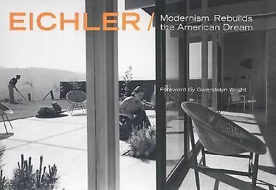 Eichler: Modernism Rebuilds the American Dream, Paul Adamson, Marty Arbunich, Ac