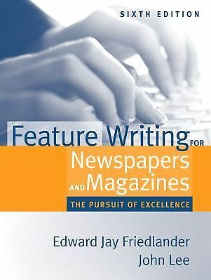 Feature Writing for Newspapers and Magazines: The Pursuit of Excellence (6th Edi