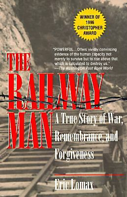 The Railway Man: A True Story of War, Remembrance, and Forgiveness
