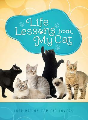 Life Lessons from My Cat: Inspiration for Cat Lovers, Compiled by Barbour Staff,