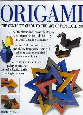 Origami: The Complete Practical Guide to the Ancient Art of Paperfolding, Beech,