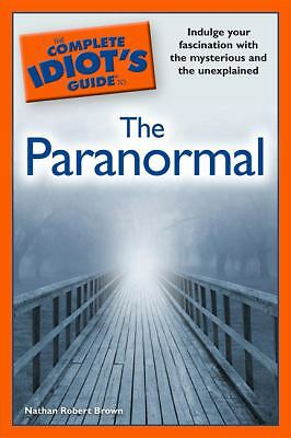 The Complete Idiot's Guide to the Paranormal, Brown, Nathan Robert, Good Conditi