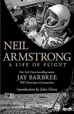 Neil Armstrong: A Life of Flight Barbree, Jay