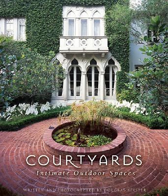 Courtyards: Intimate Outdoor Spaces, , Good Condition, Book