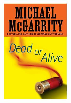 Dead or Alive, McGarrity, Michael, Good Book