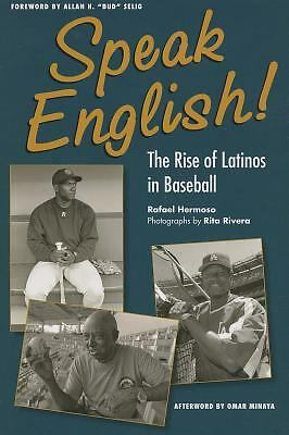 Speak English! The Rise of Latinos in Baseball, Rafael Hermoso, Good Book