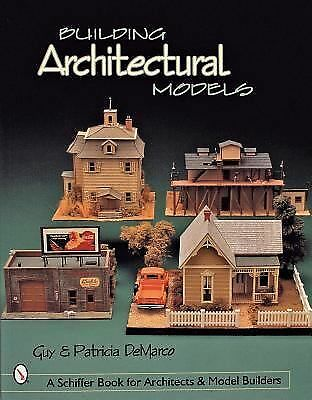 Building Architectural Models Demarco, Patricia, Demarco, Guy