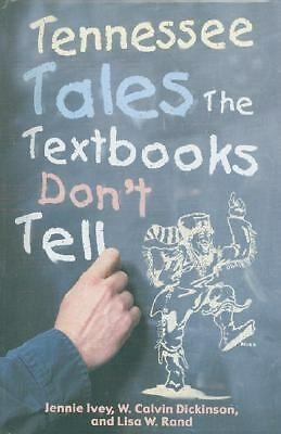 Tennessee Tales the Textbooks Don't Tell, Rand, Lisa, Dickinson, Calvin, Ivey, J