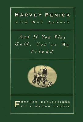 And If You Play Golf, You're My Friend by Harvey Penick Very Nice Condition