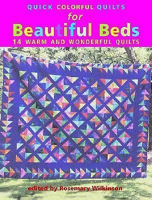 Quick Colorful Quilts for Beautiful Beds: 14 Warm and Wonderful Quilts, Wilkinso