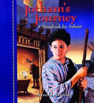 Jotham's Journey: A Storybook for Advent, Ytreeide, Arnold, Good Book