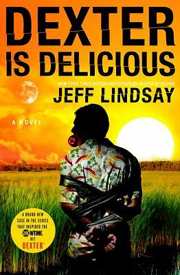 Dexter Is Delicious, Jeff Lindsay, Good Condition, Book
