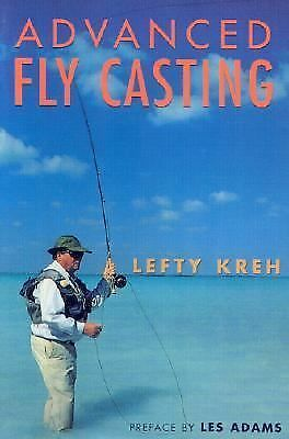 Advanced Fly Casting, Kreh, Lefty, Good Book