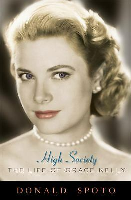 High Society: The Life of Grace Kelly, Donald Spoto, Good Condition, Book