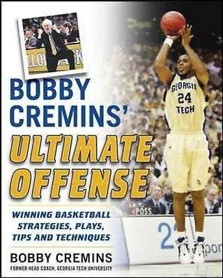 Bobby Cremins' Ultimate Offense: Winning Basketball Strategies and Plays from an