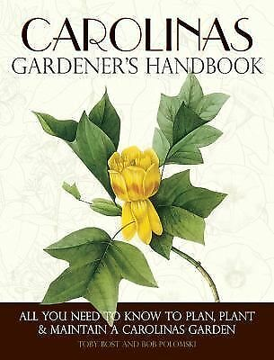 Carolinas Gardener's Handbook: All You Need to Know to Plan, Plant & Maintain a