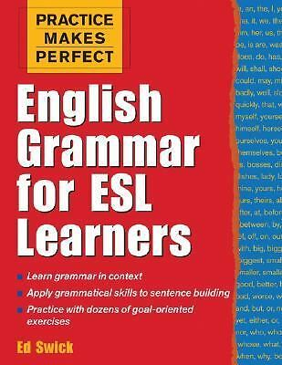 Practice Makes Perfect: English Grammar for ESL Learners (Practice Makes Perfect