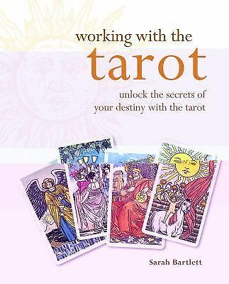 Working with the Tarot: Unlock the Secrets of Your Destiny with the Tarot (Godsf