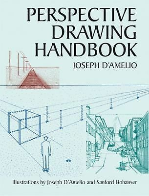 Perspective Drawing Handbook (Dover Art Instruction), Joseph D'Amelio, Good Book