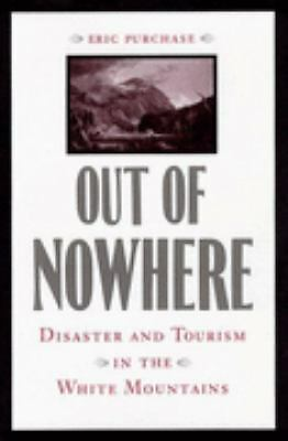 Out of Nowhere: Disaster and Tourism in the White Mountains, Purchase PhD, Mr. E