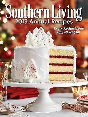 Southern Living 2013 Annual Recipes: Every Recipe From 2013 -- over 750! (Southe